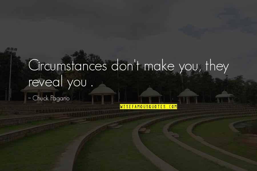 Textbox Double Quotes By Chuck Pagano: Circumstances don't make you, they reveal you .