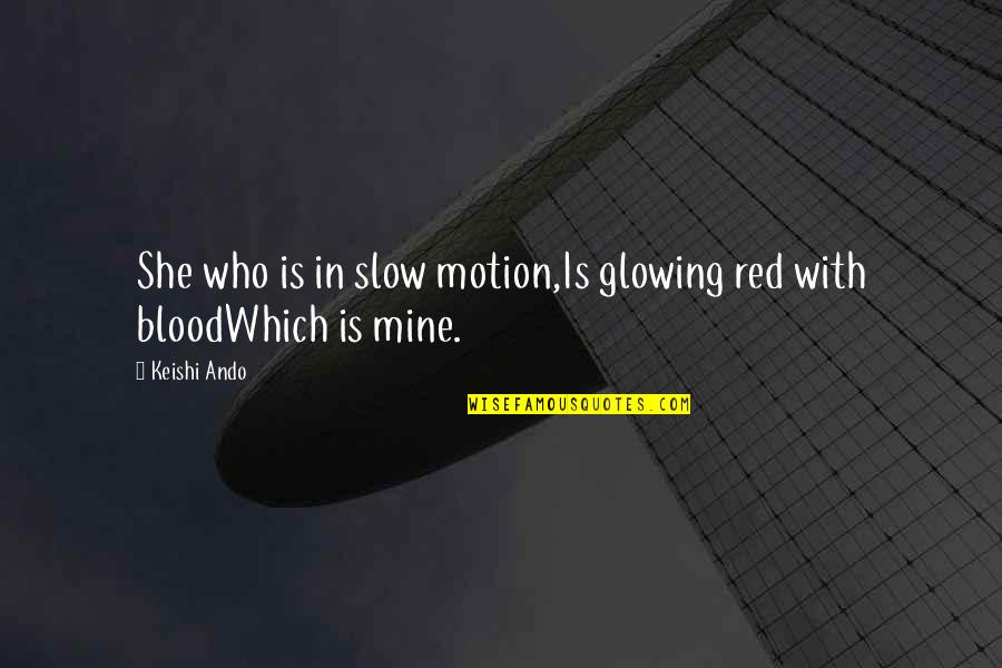 Textbox Double Quotes By Keishi Ando: She who is in slow motion,Is glowing red