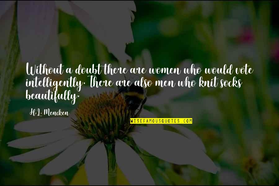 Tfc Corn Quotes By H.L. Mencken: Without a doubt there are women who would