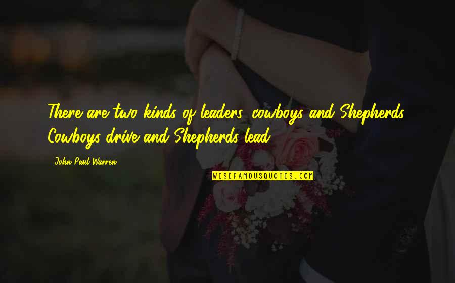 Tfc Corn Quotes By John Paul Warren: There are two kinds of leaders, cowboys and
