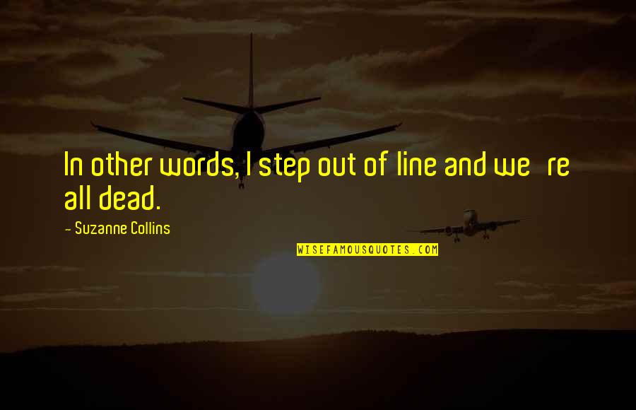 Tfios Unpopular Quotes By Suzanne Collins: In other words, I step out of line