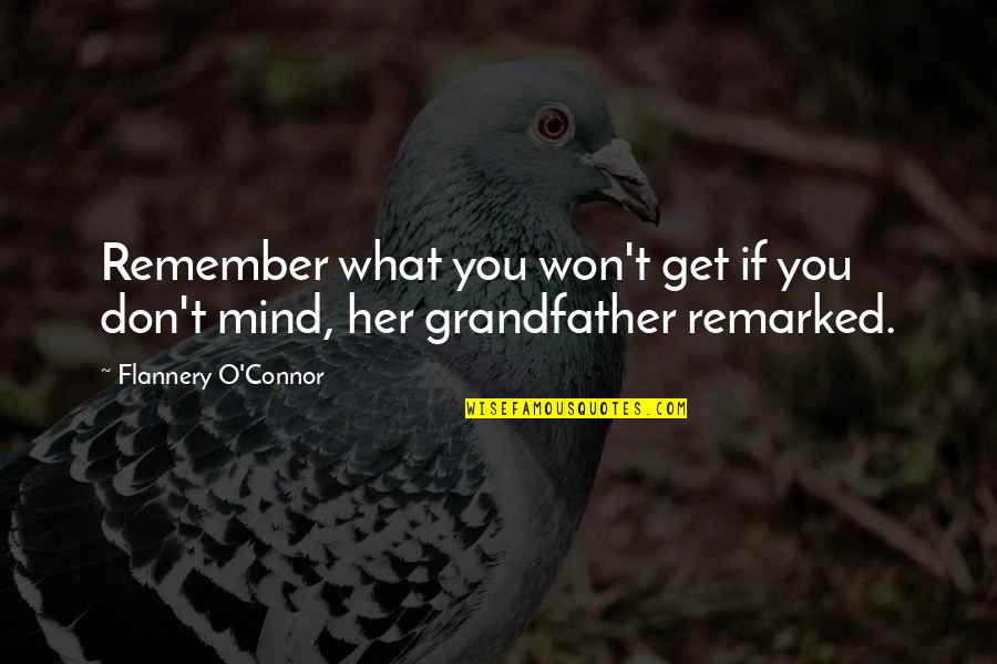 T'get Quotes By Flannery O'Connor: Remember what you won't get if you don't