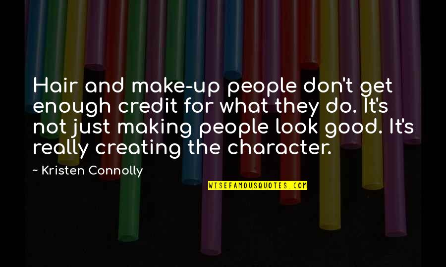 T'get Quotes By Kristen Connolly: Hair and make-up people don't get enough credit
