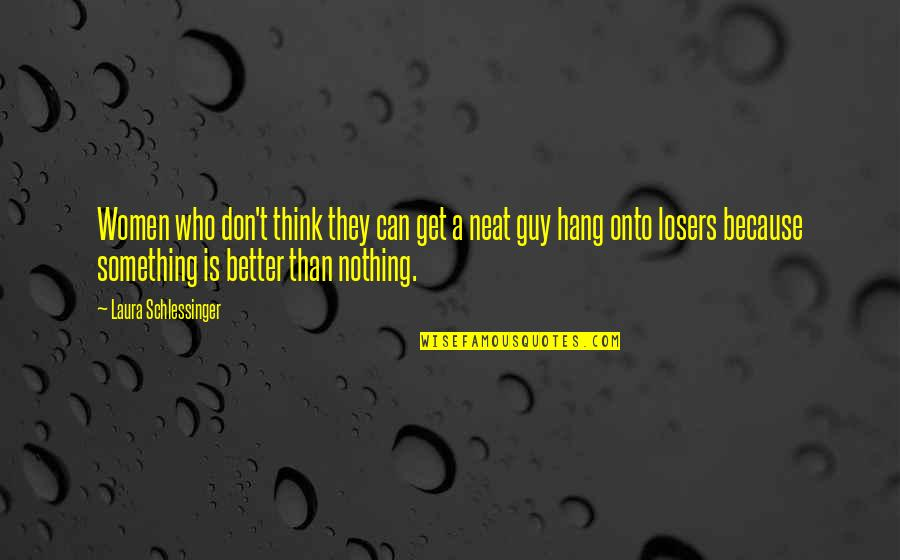 T'get Quotes By Laura Schlessinger: Women who don't think they can get a