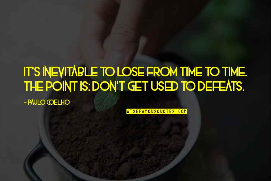 T'get Quotes By Paulo Coelho: It's inevitable to lose from time to time.