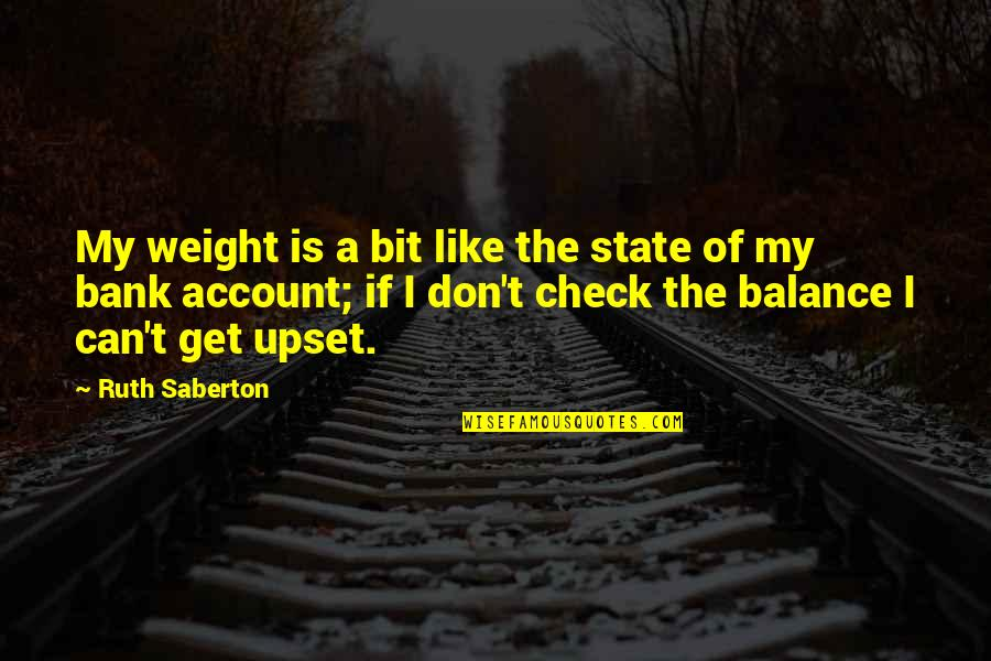 T'get Quotes By Ruth Saberton: My weight is a bit like the state