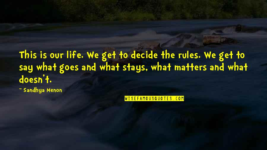 T'get Quotes By Sandhya Menon: This is our life. We get to decide