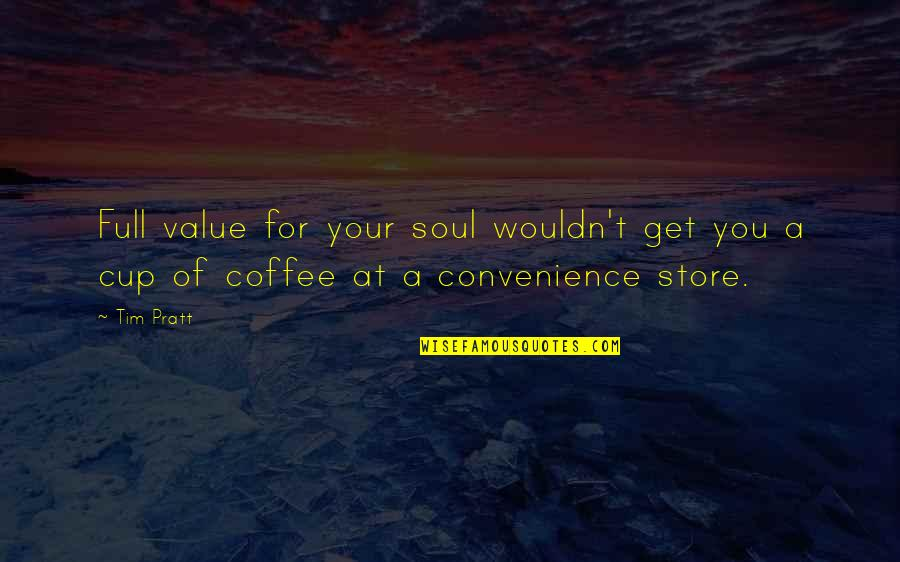 T'get Quotes By Tim Pratt: Full value for your soul wouldn't get you