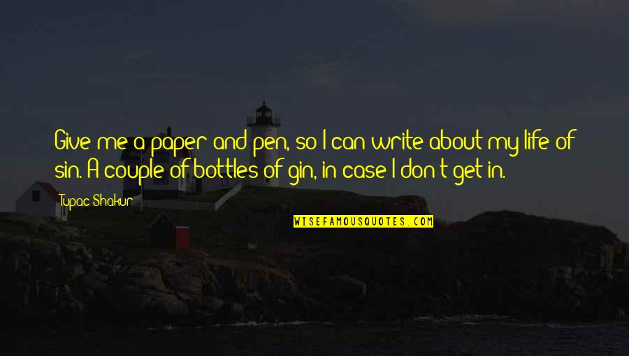 T'get Quotes By Tupac Shakur: Give me a paper and pen, so I