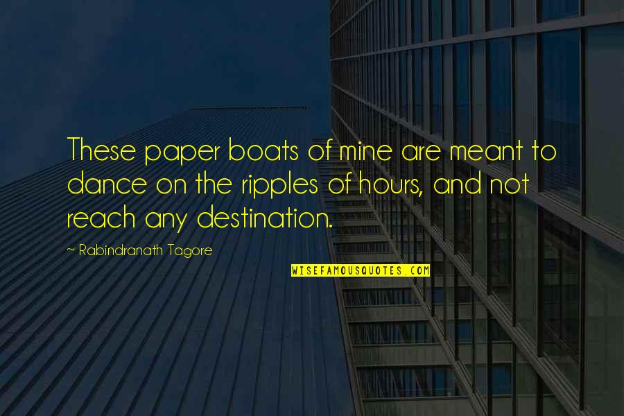 Thagomizer Quotes By Rabindranath Tagore: These paper boats of mine are meant to