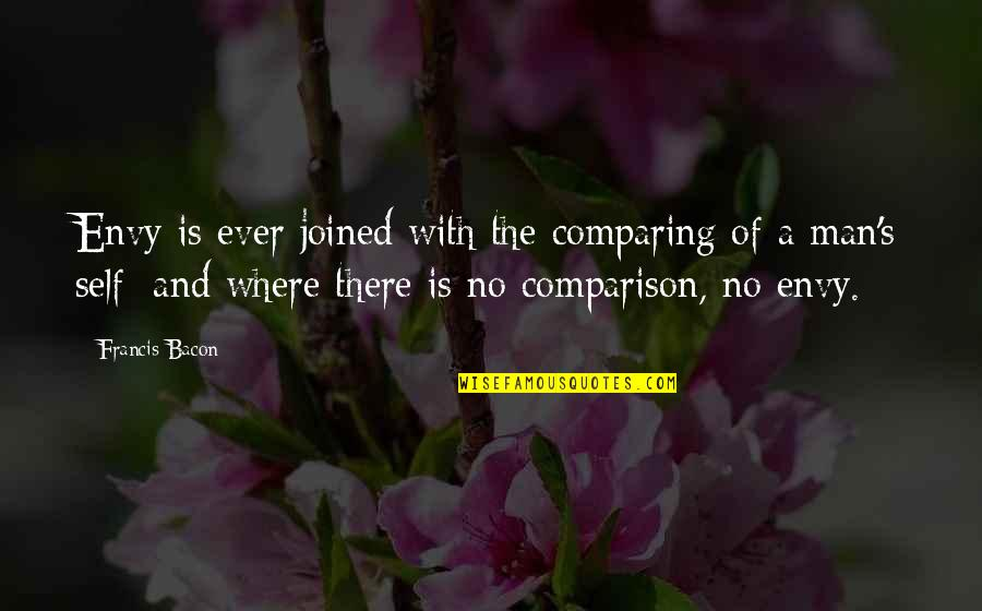 Thalassa Cruso Quotes By Francis Bacon: Envy is ever joined with the comparing of