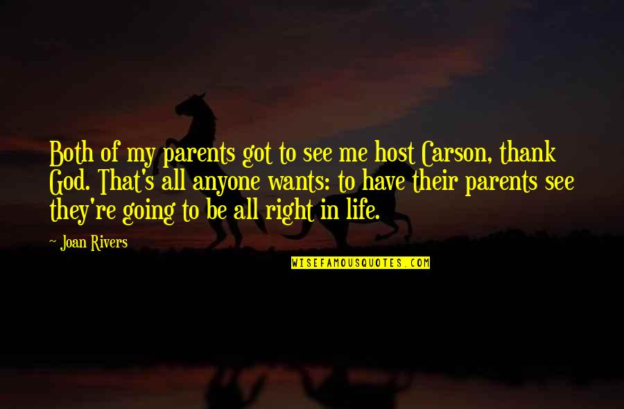 Thank God For My Parents Quotes By Joan Rivers: Both of my parents got to see me