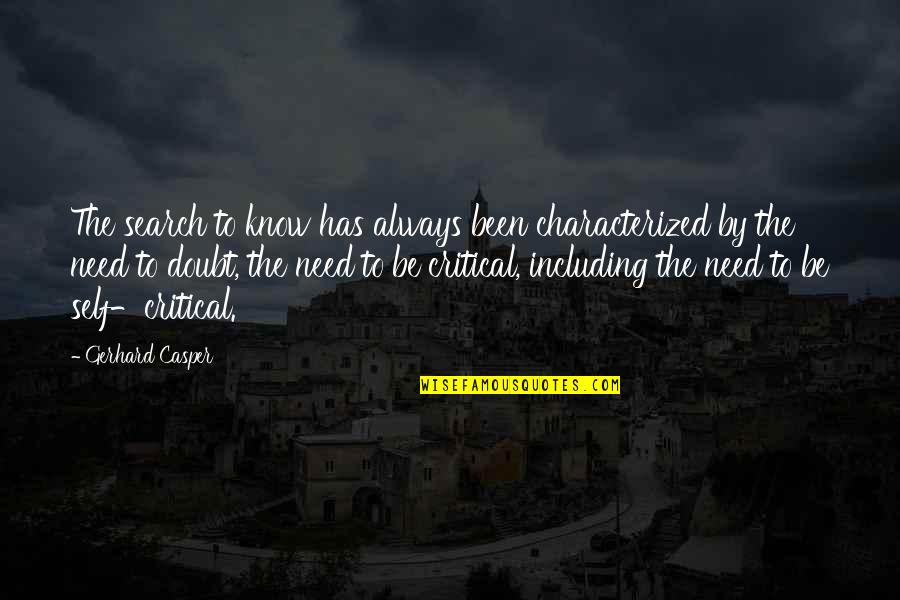 Thank You For Being My Role Model Quotes By Gerhard Casper: The search to know has always been characterized
