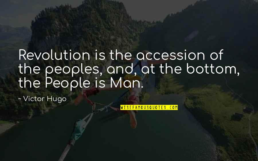 Thank You For Being My Role Model Quotes By Victor Hugo: Revolution is the accession of the peoples, and,
