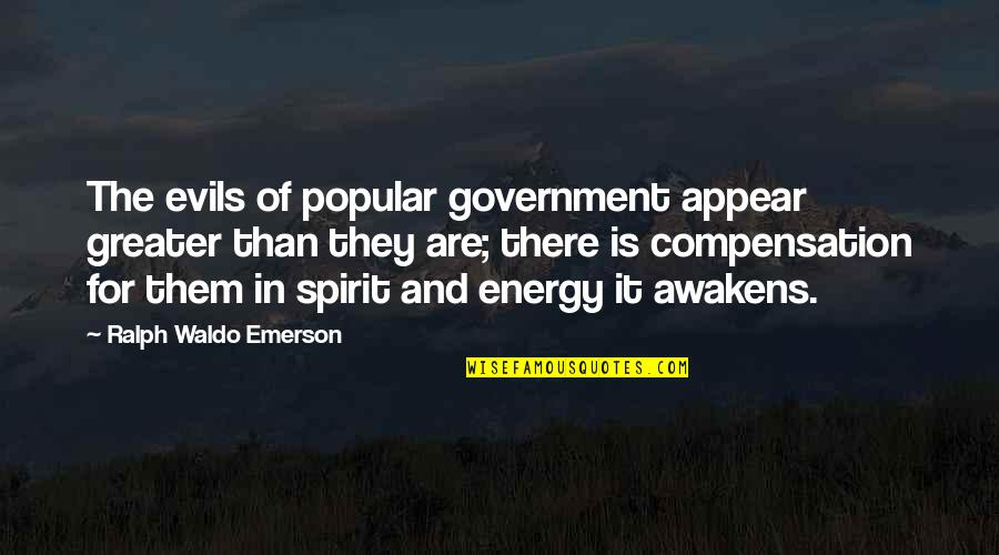 Thank You For The Wonderful Time Quotes By Ralph Waldo Emerson: The evils of popular government appear greater than