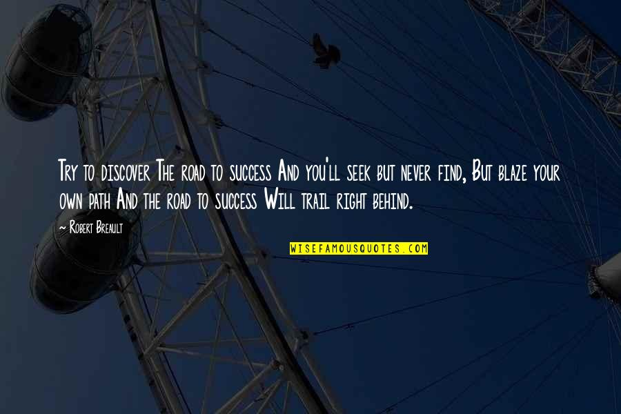 Thank You For The Wonderful Time Quotes By Robert Breault: Try to discover The road to success And