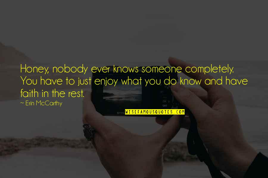 thank you for your kindness and generosity quotes by erin mccarthy honey nobody ever