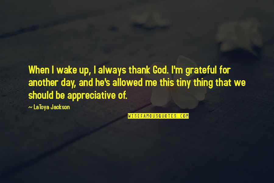 Thank You God Another Day Quotes Top 2 Famous Quotes About Thank