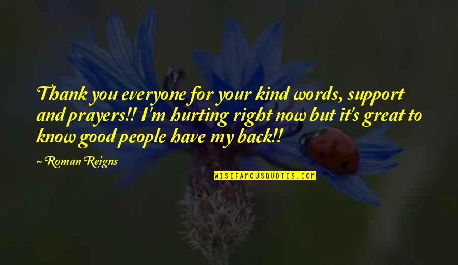 Thank You Kind Words Quotes By Roman Reigns: Thank you everyone for your kind words, support