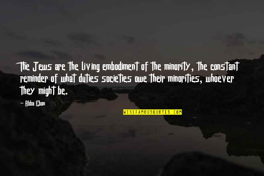 Thank You My Little Sister Quotes By Abba Eban: The Jews are the living embodiment of the