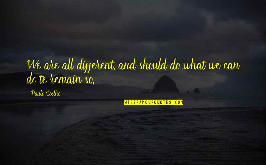 Thank You My Little Sister Quotes By Paulo Coelho: We are all different, and should do what