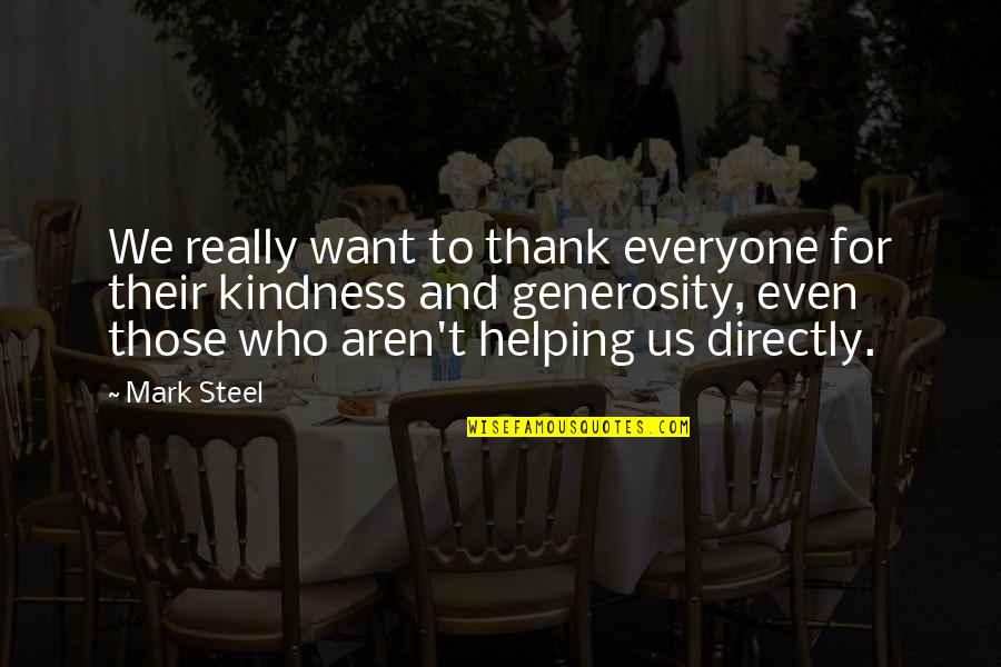 thank you so much for your kindness quotes by mark steel we really want to