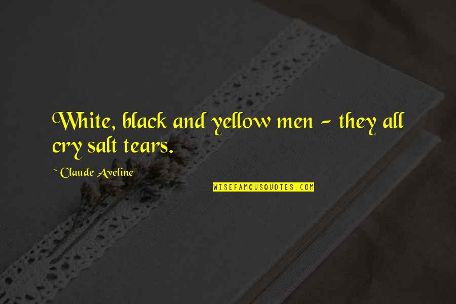 Thank You Your Friendship Quotes By Claude Aveline: White, black and yellow men - they all