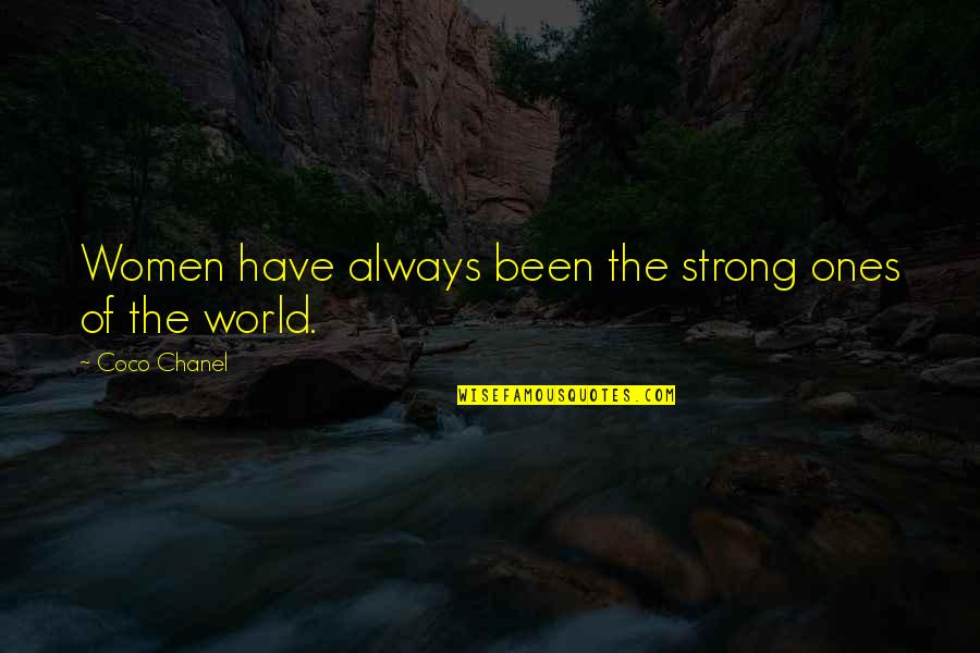 Thank You Your Friendship Quotes By Coco Chanel: Women have always been the strong ones of