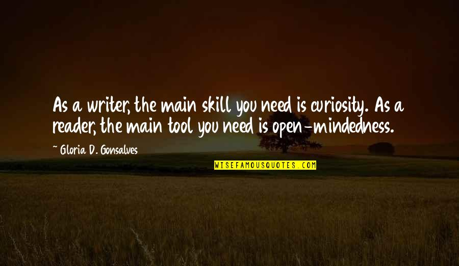 Thankful For My Birthday Quotes By Gloria D. Gonsalves: As a writer, the main skill you need