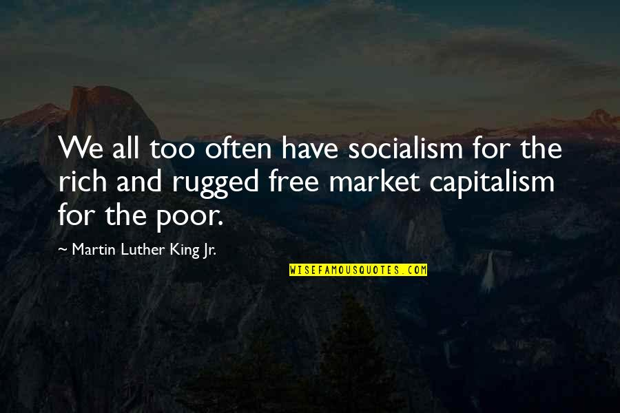 Thankful For My Father Quotes By Martin Luther King Jr.: We all too often have socialism for the
