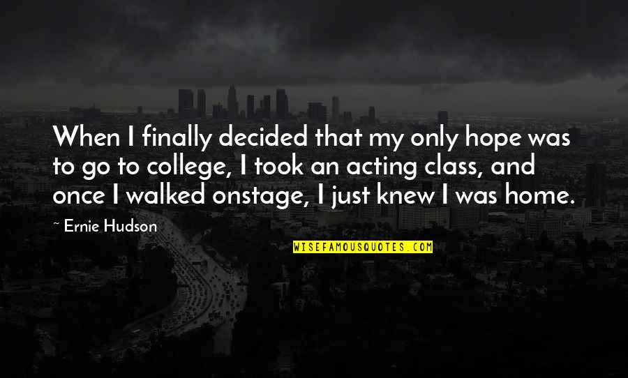 Thanking God For Recovery Quotes By Ernie Hudson: When I finally decided that my only hope