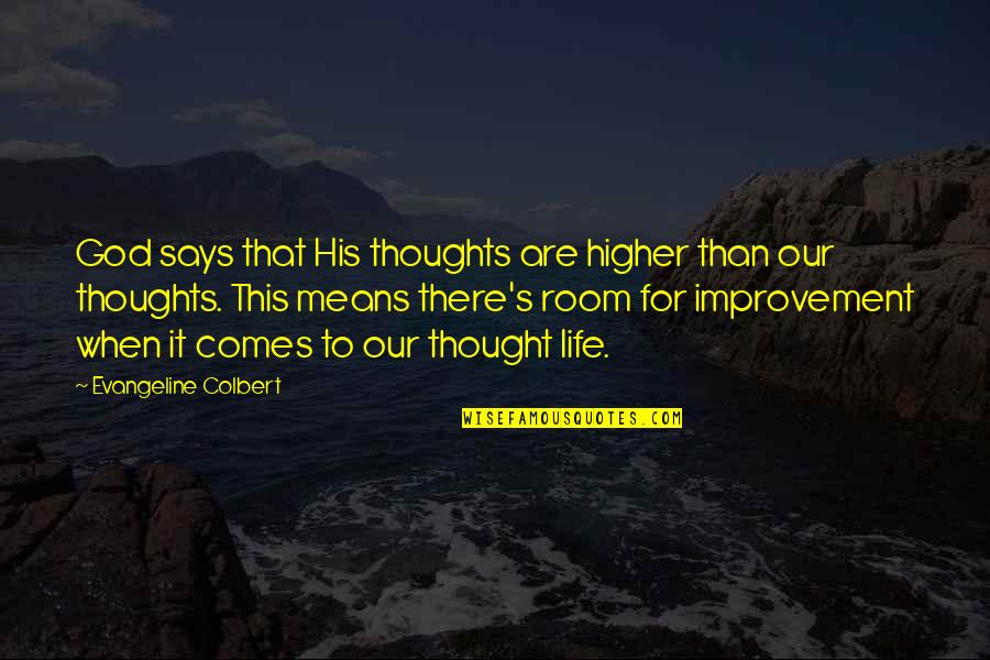 Thanks For Chatting With Me Quotes By Evangeline Colbert: God says that His thoughts are higher than