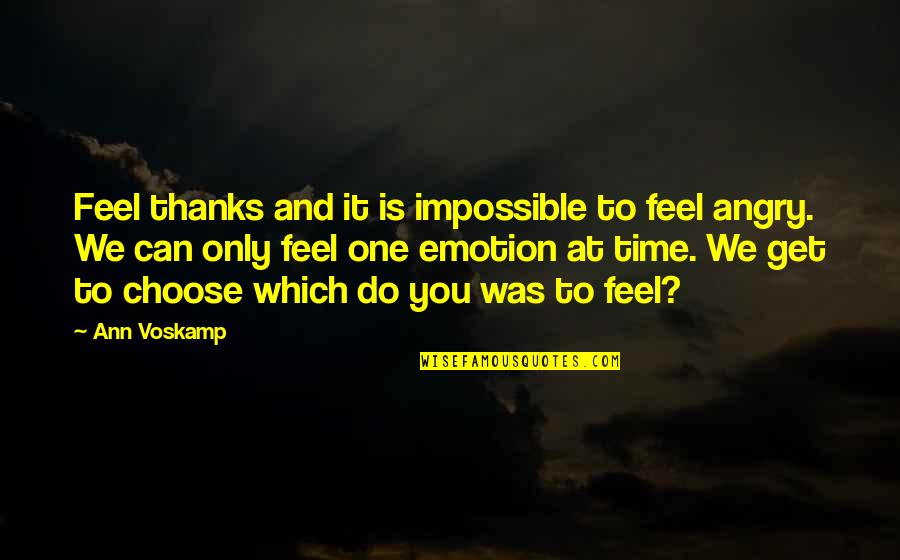 Thanks To You Quotes By Ann Voskamp: Feel thanks and it is impossible to feel