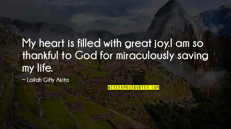 Thanks To You Quotes By Lailah Gifty Akita: My heart is filled with great joy.I am