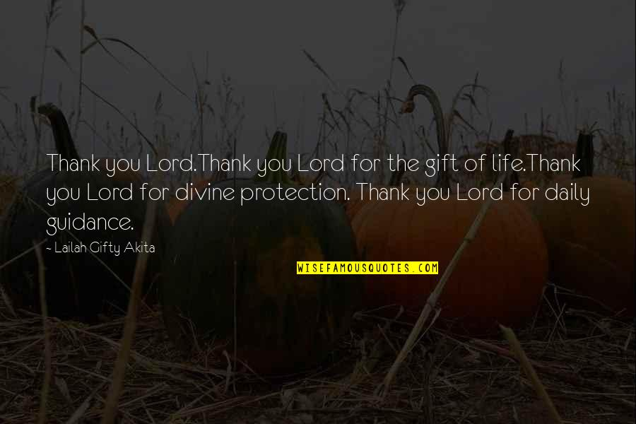 Thanks To You Quotes By Lailah Gifty Akita: Thank you Lord.Thank you Lord for the gift