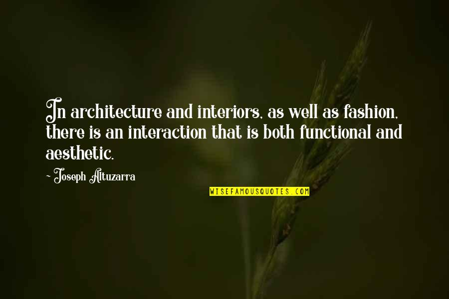 Thanks Vets Quotes By Joseph Altuzarra: In architecture and interiors, as well as fashion,