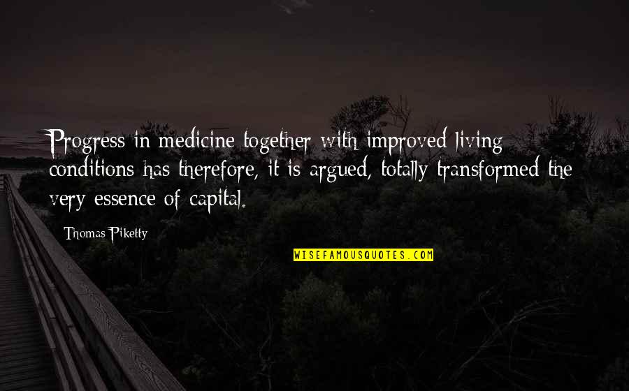 Thanksgiving Celebration Quotes By Thomas Piketty: Progress in medicine together with improved living conditions