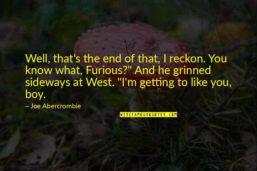 That Boy You Like Quotes By Joe Abercrombie: Well, that's the end of that, I reckon.