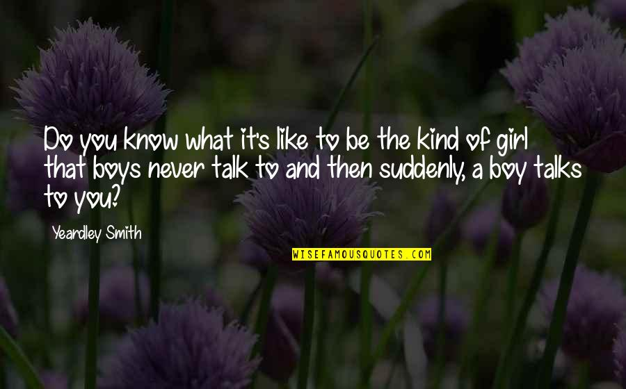 That Boy You Like Quotes By Yeardley Smith: Do you know what it's like to be