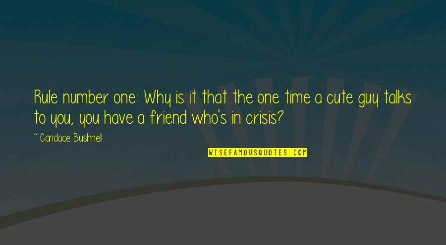 That Friend Quotes By Candace Bushnell: Rule number one: Why is it that the
