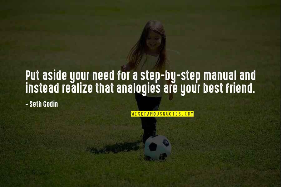 That Friend Quotes By Seth Godin: Put aside your need for a step-by-step manual