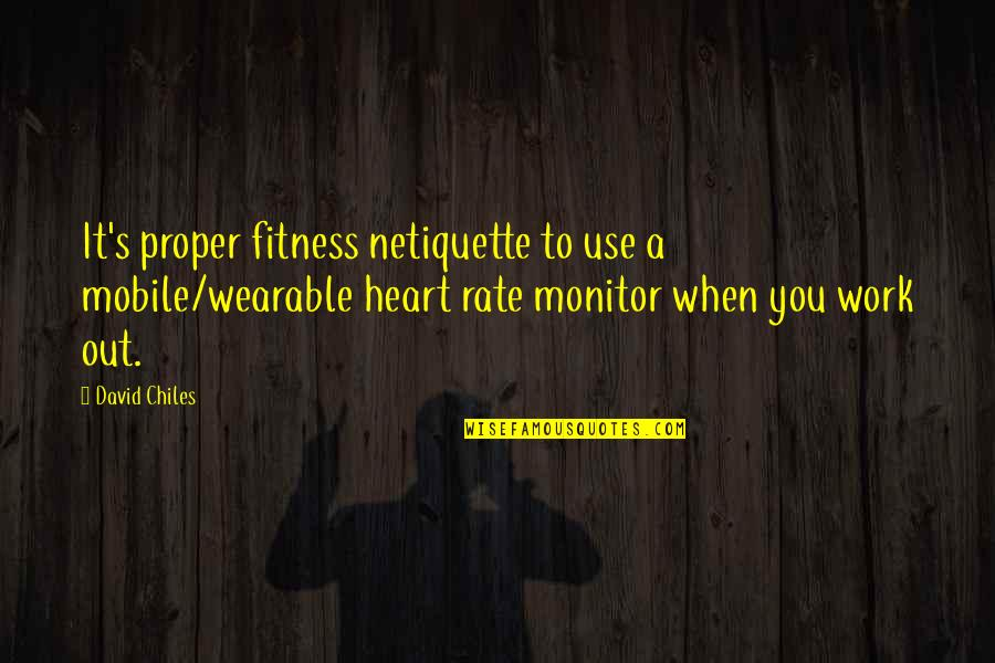 That Moment When You Realize Love Quotes By David Chiles: It's proper fitness netiquette to use a mobile/wearable