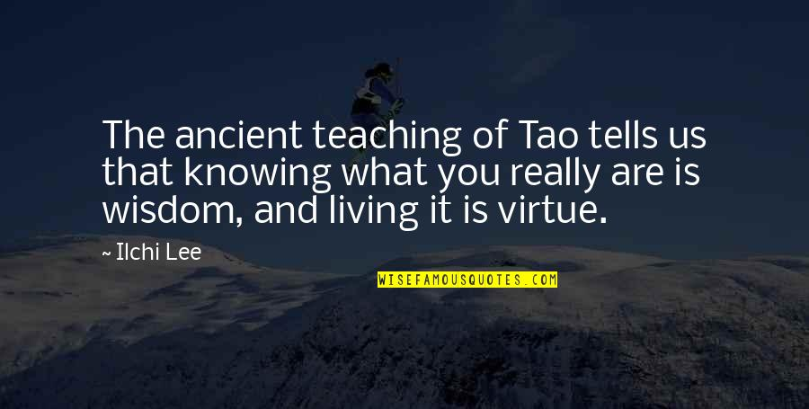 That Moment When You Realize Love Quotes By Ilchi Lee: The ancient teaching of Tao tells us that