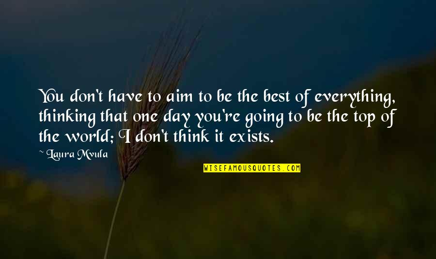 That One Day Quotes By Laura Mvula: You don't have to aim to be the