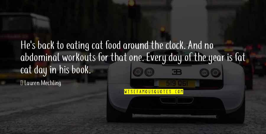 That One Day Quotes By Lauren Mechling: He's back to eating cat food around the