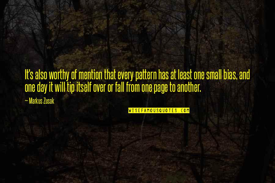 That One Day Quotes By Markus Zusak: It's also worthy of mention that every pattern