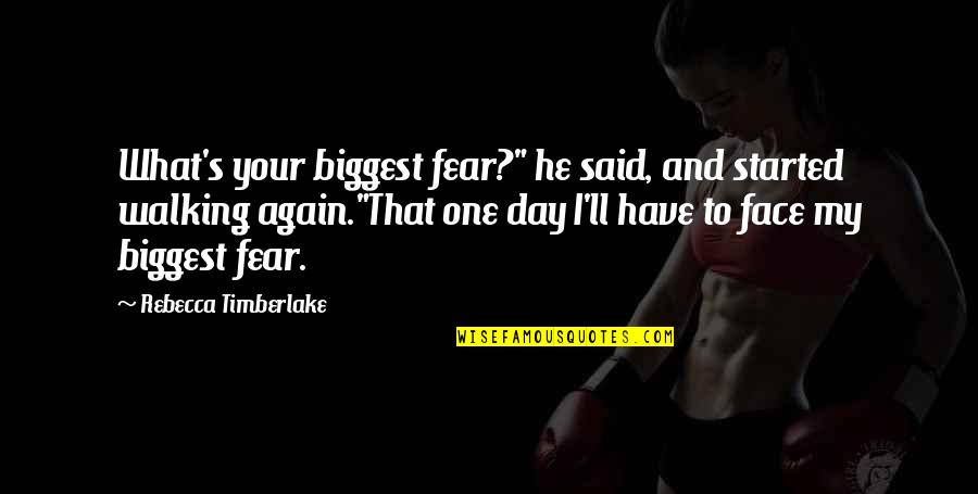 """That One Day Quotes By Rebecca Timberlake: What's your biggest fear?"""" he said, and started"""