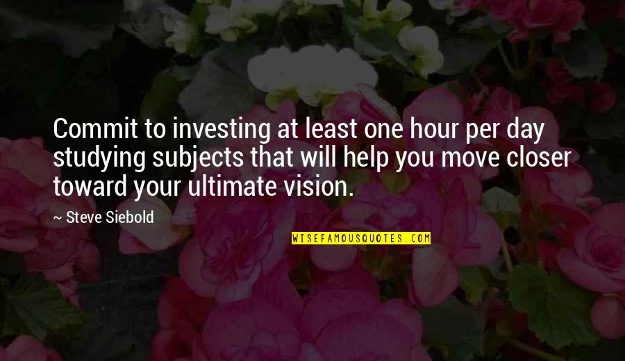 That One Day Quotes By Steve Siebold: Commit to investing at least one hour per