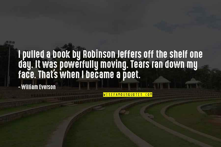 That One Day Quotes By William Everson: I pulled a book by Robinson Jeffers off