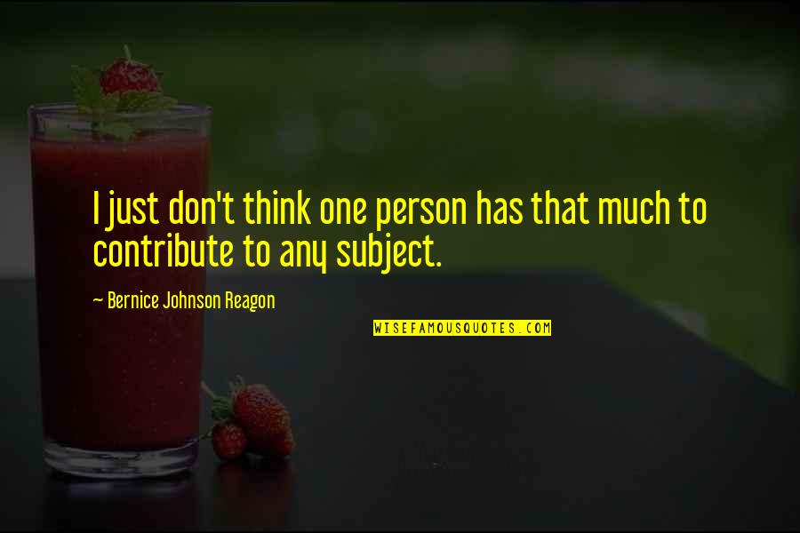 That One Person Quotes By Bernice Johnson Reagon: I just don't think one person has that